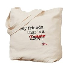 My friends, that is a zombie Tote Bag
