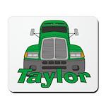 Trucker Taylor Mousepad