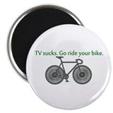 TV Sucks. Go Ride Your Bike! Magnet