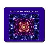 YOU ARE MY BRIGHT STAR Mousepad