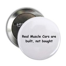"Real Muscle Cars Are Built Not Bought 2.25"" Button"