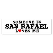 San Rafael: Loves Me Bumper Bumper Sticker