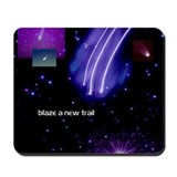 BLAZE A NEW TRAIL Mousepad