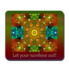 LET YOUR SUNSHINE OUT! Mousepad