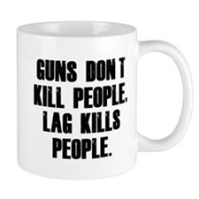 Lag Kills People Small Mugs
