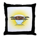 ALMOST UNLIKE TEA Throw Pillow