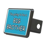 I'm going to be a BIG BROTHER Hitch Cover