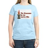 To Gnome is to Love Me Women's Pink T-Shirt