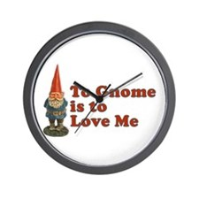 To Gnome is to Love Me Wall Clock