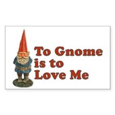 To Gnome is to Love Me Rectangle Decal