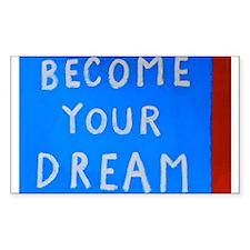 Street Wisdom: Become You Dream Decal