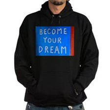Street Wisdom: Become You Dream Hoodie