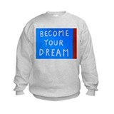 Street Wisdom: Become You Dream Sweatshirt