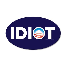 Obama Idiot Parody 22x14 Oval Wall Peel
