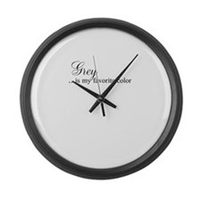Grey .. is my favorite color Large Wall Clock