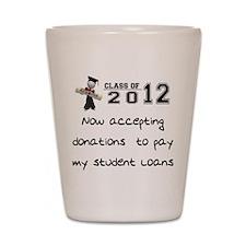 Student Loan 2012 Shot Glass