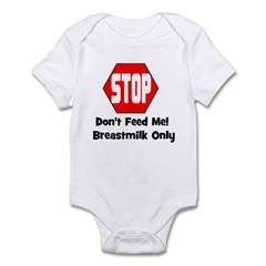 Don't Feed Me! Breastmilk Onl Infant Creeper