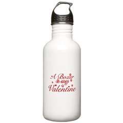 A Boxer is my valentines Water Bottle