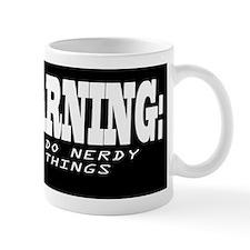 Warning I do nerdy things Mug