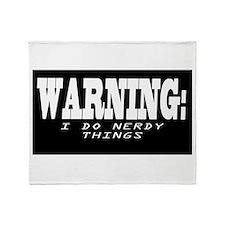 Warning I do nerdy things Throw Blanket