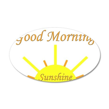 Good Morning Sunshine.png 38.5 x 24.5 Oval Wall Pe