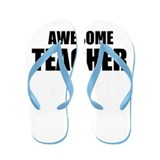Awesome teacher Flip Flops