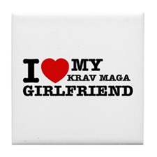 I love my Krav Maga Girlfriend Tile Coaster