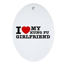 I love my Kung-fu Girlfriend Ornament (Oval)