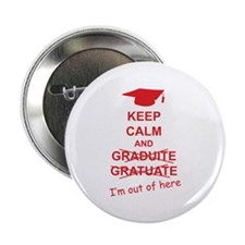 "Keep Calm Graduate 2.25"" Button"