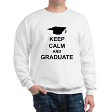 Keep Calm and Graduate Sweatshirt