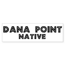 Dana Point Native Bumper Bumper Sticker
