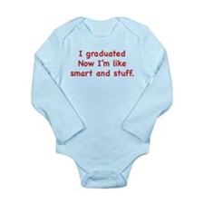 I Graduated Long Sleeve Infant Bodysuit