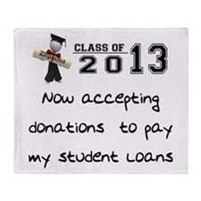 Student Loan 2013 Throw Blanket