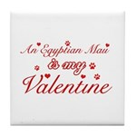 An Egyptian Mau is my Valentine Tile Coaster