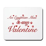 An Egyptian Mau is my Valentine Mousepad
