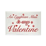 An Egyptian Mau is my Valentine Rectangle Magnet (