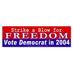 Vote Democrat for Freedom Bumper Sticker