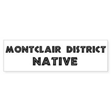 Montclair District Native Bumper Bumper Sticker