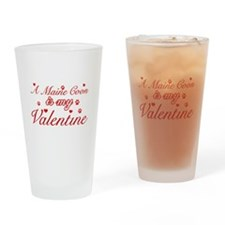 A Maine Coon is my valentine Drinking Glass