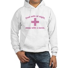 Feel safe at night, sleep with a nurse. Hoodie Sweatshirt