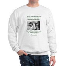 Ben Franklin Money Quote Sweatshirt