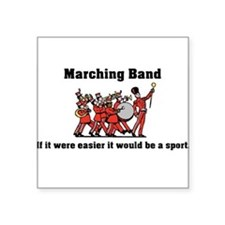 "Marching Band Easier Square Sticker 3"" x 3"""