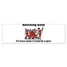 Marching Band Easier Bumper Sticker
