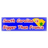 South Carolina Bigger Than France Bumper Bumper Sticker