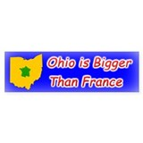 Ohio is Bigger Than France Bumper Bumper Sticker