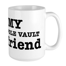 Cool Pole Vault Girlfriend designs Large Mug