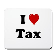 Tax Accountant Gift - I Love Tax Mousepad