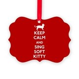 Keep Calm and Sing Soft Kitty Picture Ornament