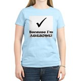 Because Im Awesome! T-Shirt
