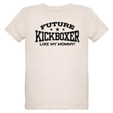 Future Kickboxer Like My Mommy T-Shirt